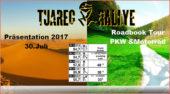 Alles zur Tuareg Rallye 2017 gibt es am 30. Juli 2016 im Rahmen eines gemütlichen Kennenlern-Samstags in Baden-Württemberg. Hier stellt Rainer Autenrieth als Organisator der Tuareg Rallye die neue Streckenführung und ihre Besonderheiten, die neuen Gruppen vor. Tuareg Rallye 2017: Navigieren wie die Profis Bei der Präsentation der Tuareg Rallye 2017 wird es außerdem um die Anforderungen der legendären Offroad-Erlebnisses gehen, die an Teilnehmerinnen und Teilnehmer gestellt werden. Und es geht mit einer Roadbook Tour gleich zur Sache: Rund drei Stunden stehen unter dem Motto 'Navigiere wie die Rallye-Profis'. Auf kleinen Straßen geht es über die schwäbische Alb. Im Anschluss an die Ausfahrt gibt es die Möglichkeit, den Kletterwald Laichingen zu besuchen. Stattfinden wird das Großereignis Tuareg Rallye 2017 vom 18. bis zum 25. März 2017 in Marokko. bis Kontakt: > Tuareg Rallye